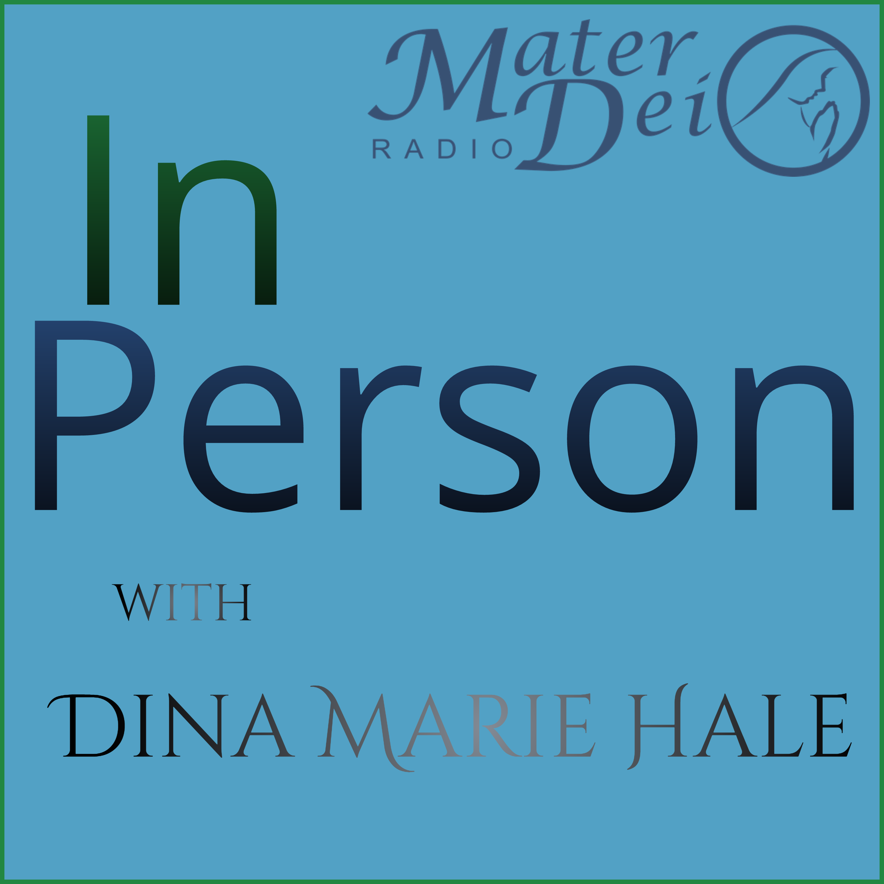 In Person – Mater Dei Radio